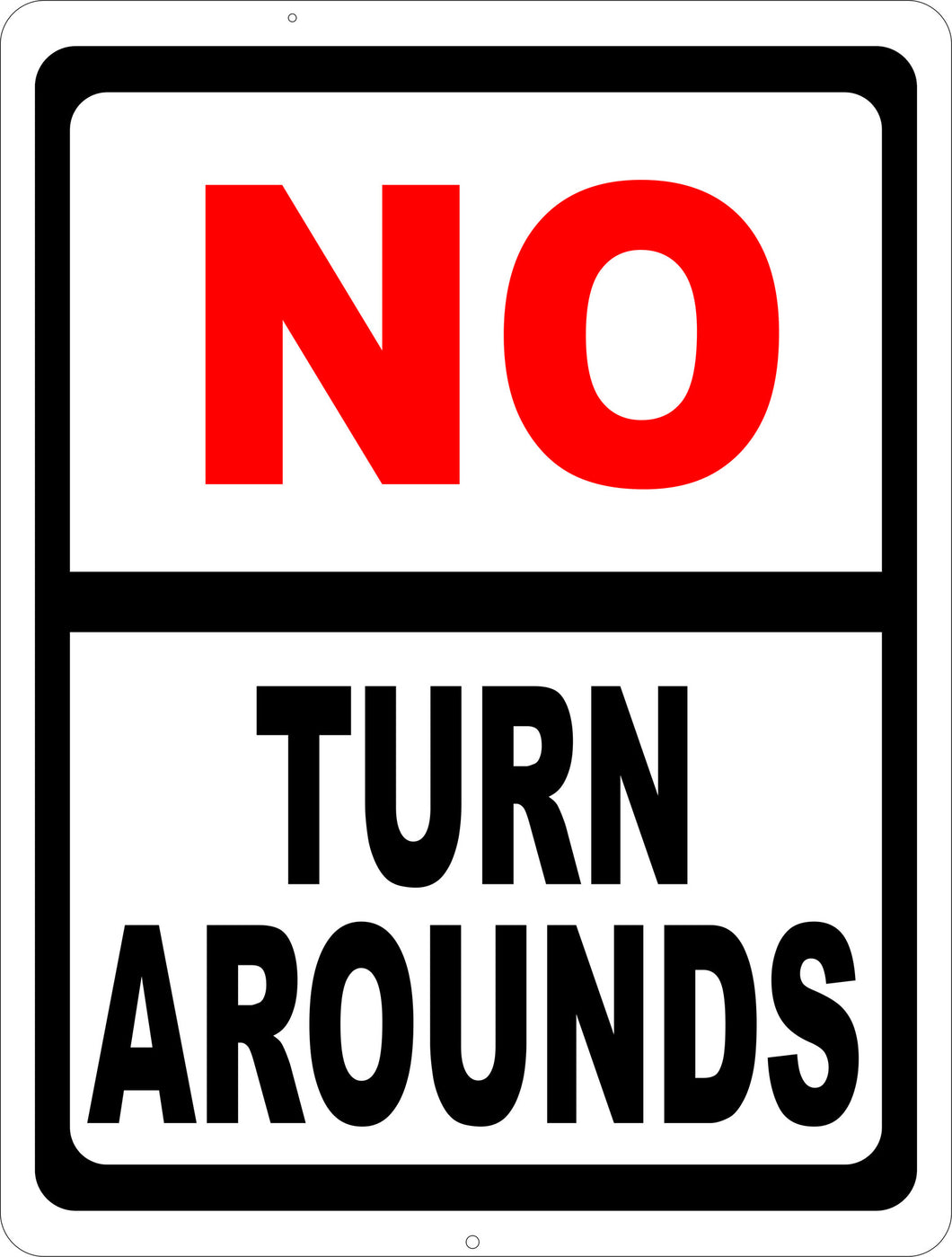 No Turn Arounds Sign - Signs & Decals by SalaGraphics
