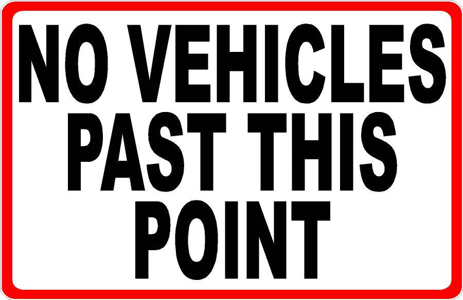 No Vehicles Past Point Sign