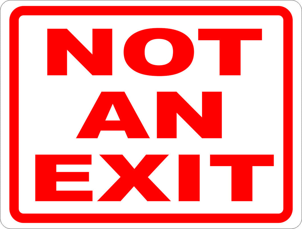 Not An Exit Sign - Signs & Decals by SalaGraphics