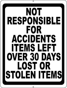 Not Responsible for Accidents, Items Left Over 30 Days, Lost or Stolen Items Sign - Signs & Decals by SalaGraphics