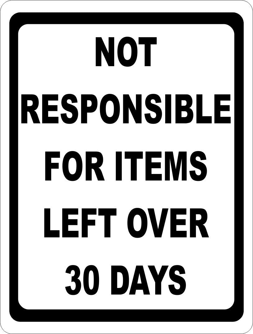 Not Responsible for Items Left Over 30 Days Sign - Signs & Decals by SalaGraphics