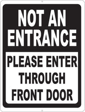 Not an Entrance/Exit Please Enter/Exit Through Front Door Sign Two-Sided