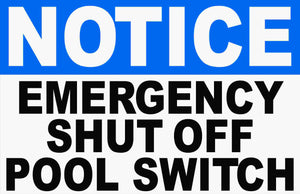 Emergency Shut Off Pool Switch Sign by Sala Graphics