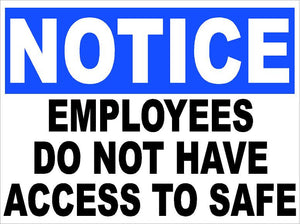 Notice Employees Do Not Have Access to Safe Sign - Signs & Decals by SalaGraphics