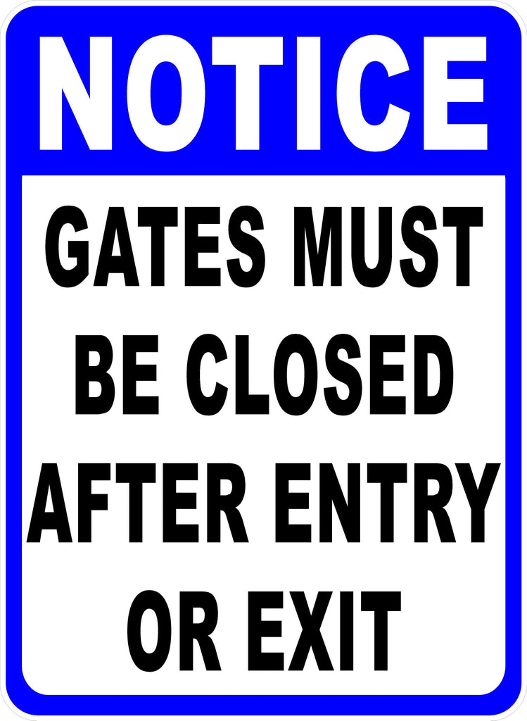 Notice Gate Must Be Closed Sign by Sala Graphics