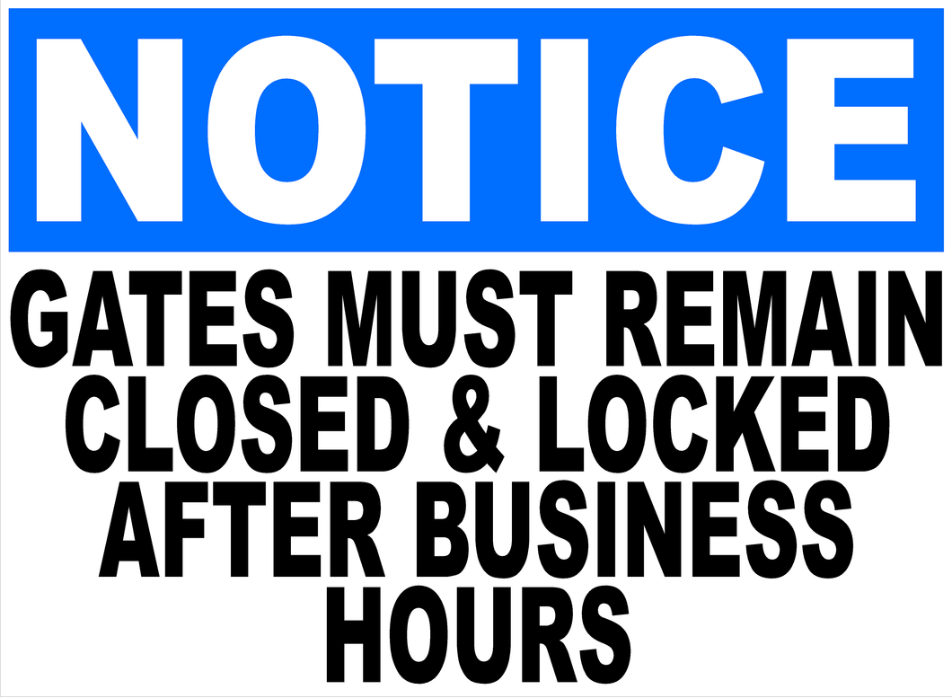 Gates Must Remain Closed & Locked After Hours Sign