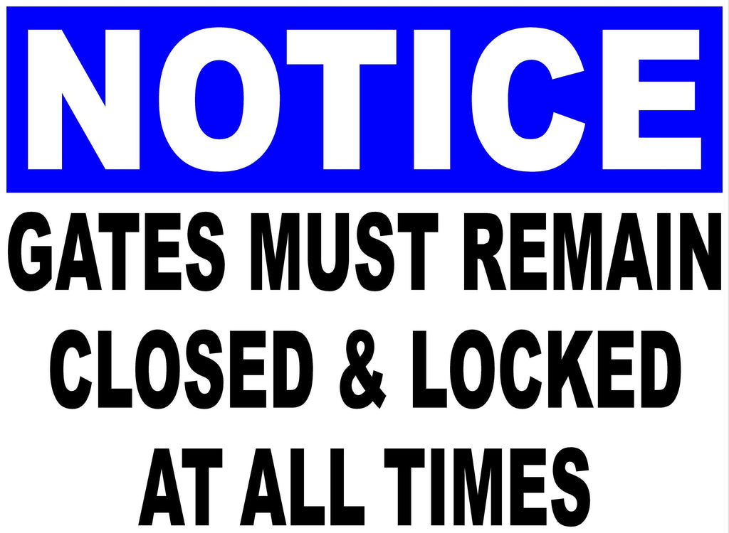 Notice Gates Must be Kept Closed & Locked at All Times Sign