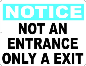 Notice Not an Entrance Only a Exit Sign - Signs & Decals by SalaGraphics