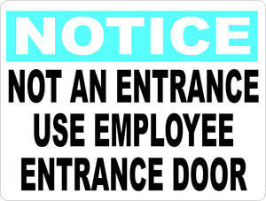 Notice Not an Entrance Use Employee Door Sign - Signs & Decals by SalaGraphics