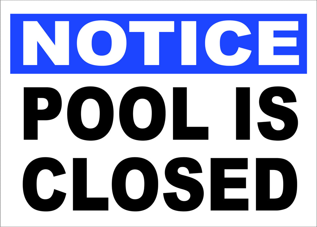 Notice Pool is Closed Sign - Signs & Decals by SalaGraphics