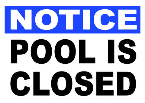 Notice Pool is Closed Sign