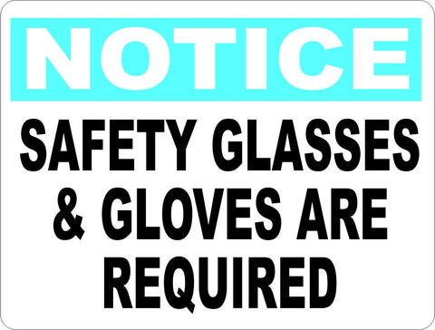 Notice Safety Glasses & Gloves Required Sign
