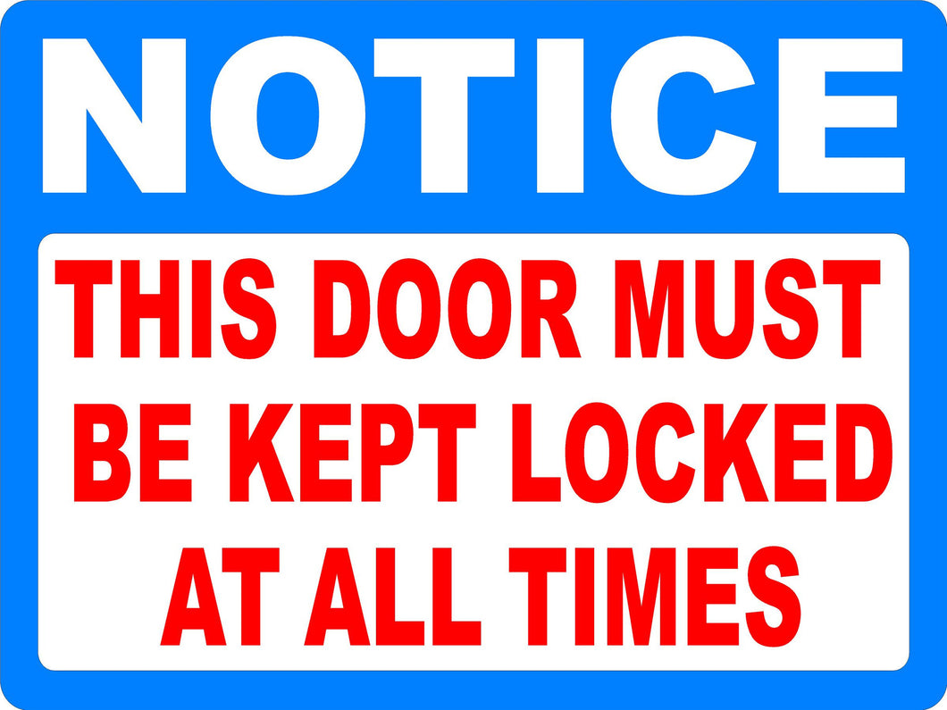 Notice This Door Must Be Kept Locked at All Times Decal - Signs & Decals by SalaGraphics