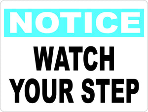 Watch Your Step Sign by sala graphics