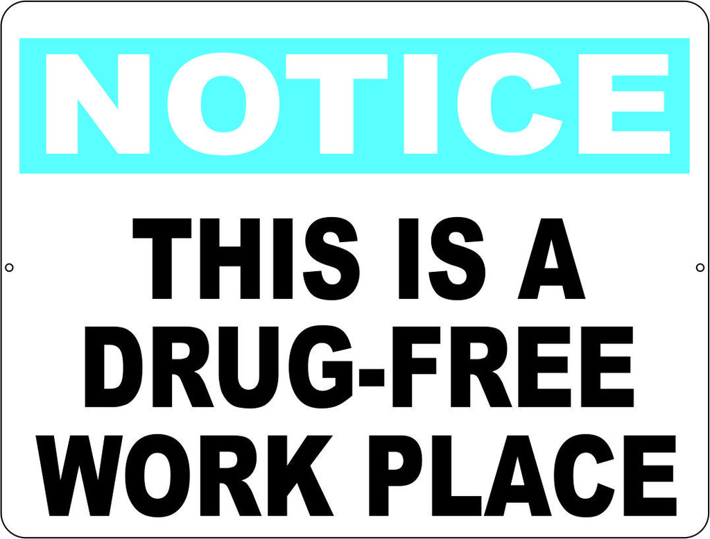 Notice this is a Drug Free Work Place Sign - Signs & Decals by SalaGraphics