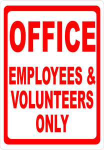 Office Employees & Volunteers Only Sign - Signs & Decals by SalaGraphics