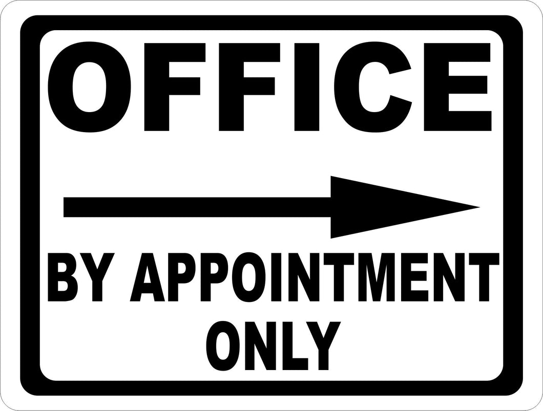 Office by Appointment Only w/ Arrow Sign - Signs & Decals by SalaGraphics