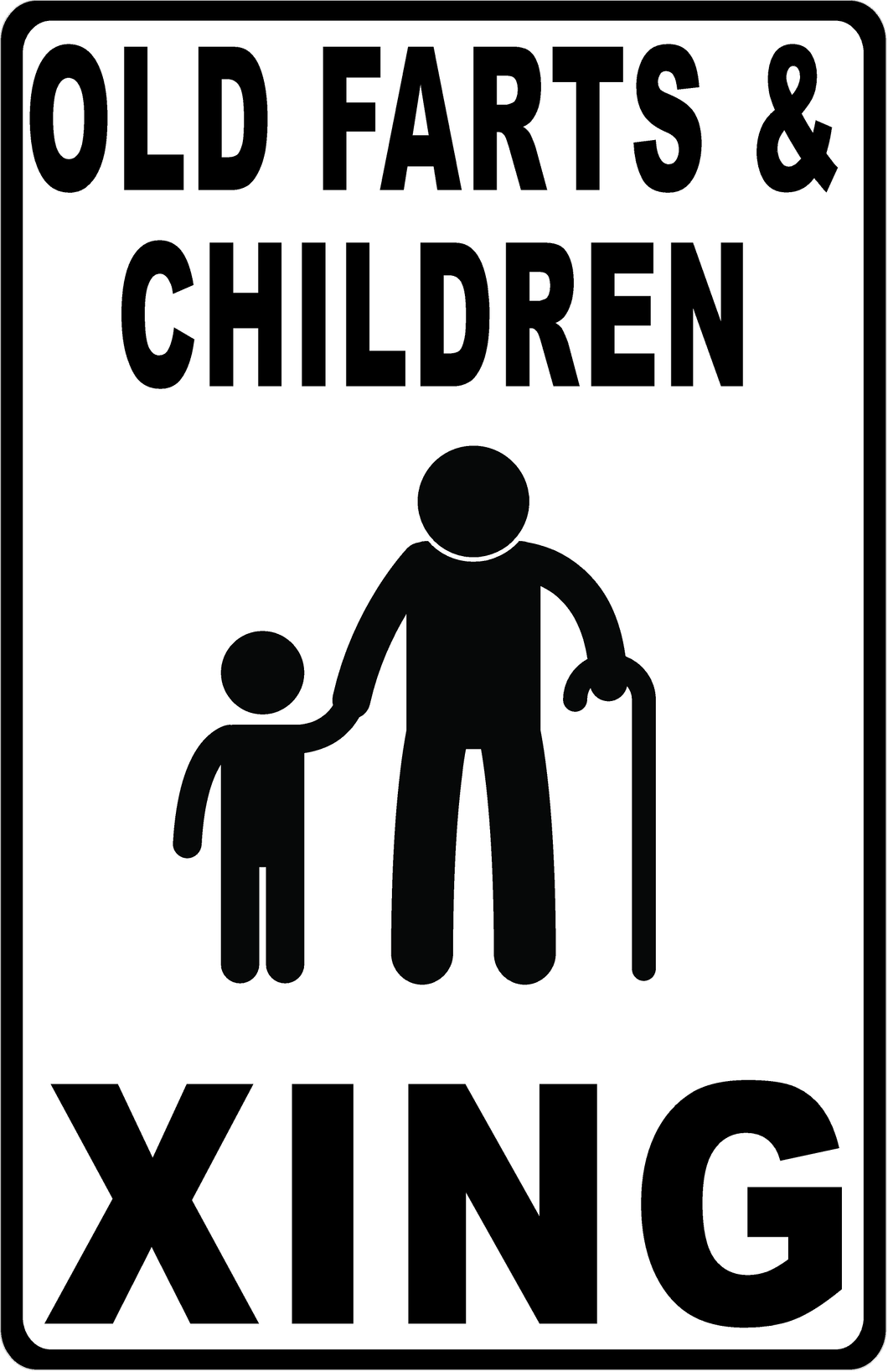 Old Fart & Children Xing Crossing Sign