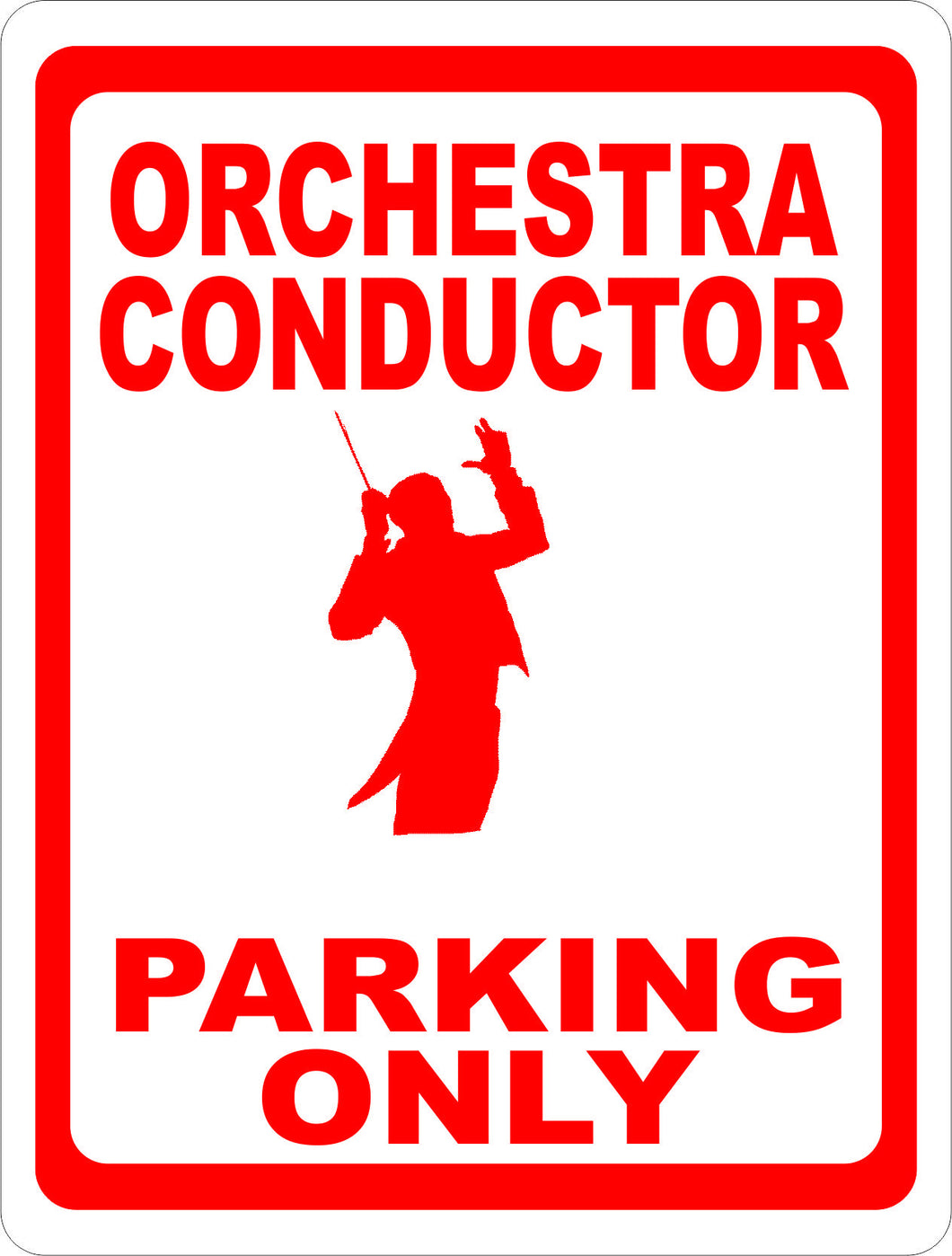 Orchesta Conductor Parking Only Sign - Signs & Decals by SalaGraphics