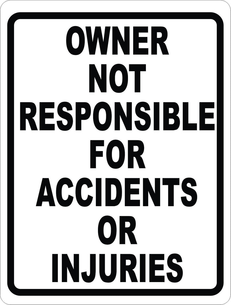 Owner Not Responsible for Accidents or Injuries Sign - Signs & Decals by SalaGraphics