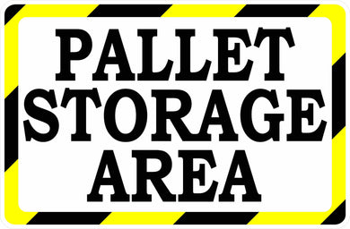 Pallet Storage Area Sign