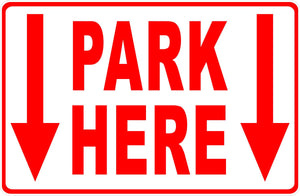 Park Here Sign with Down Arrows