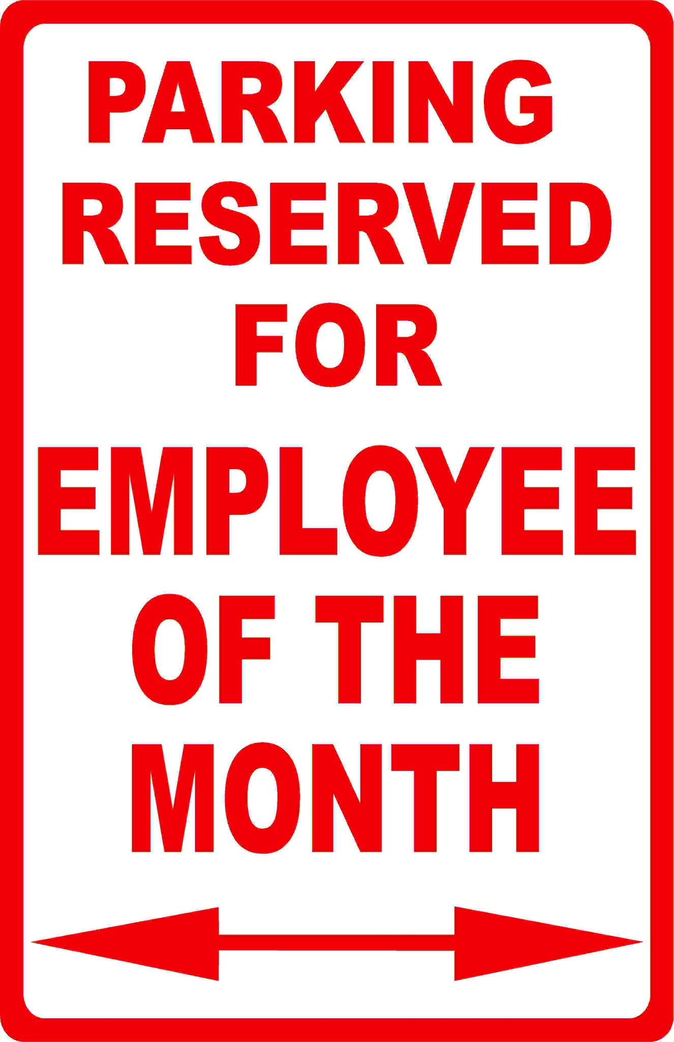parking reserved for employee of the month sign signs by salagraphics