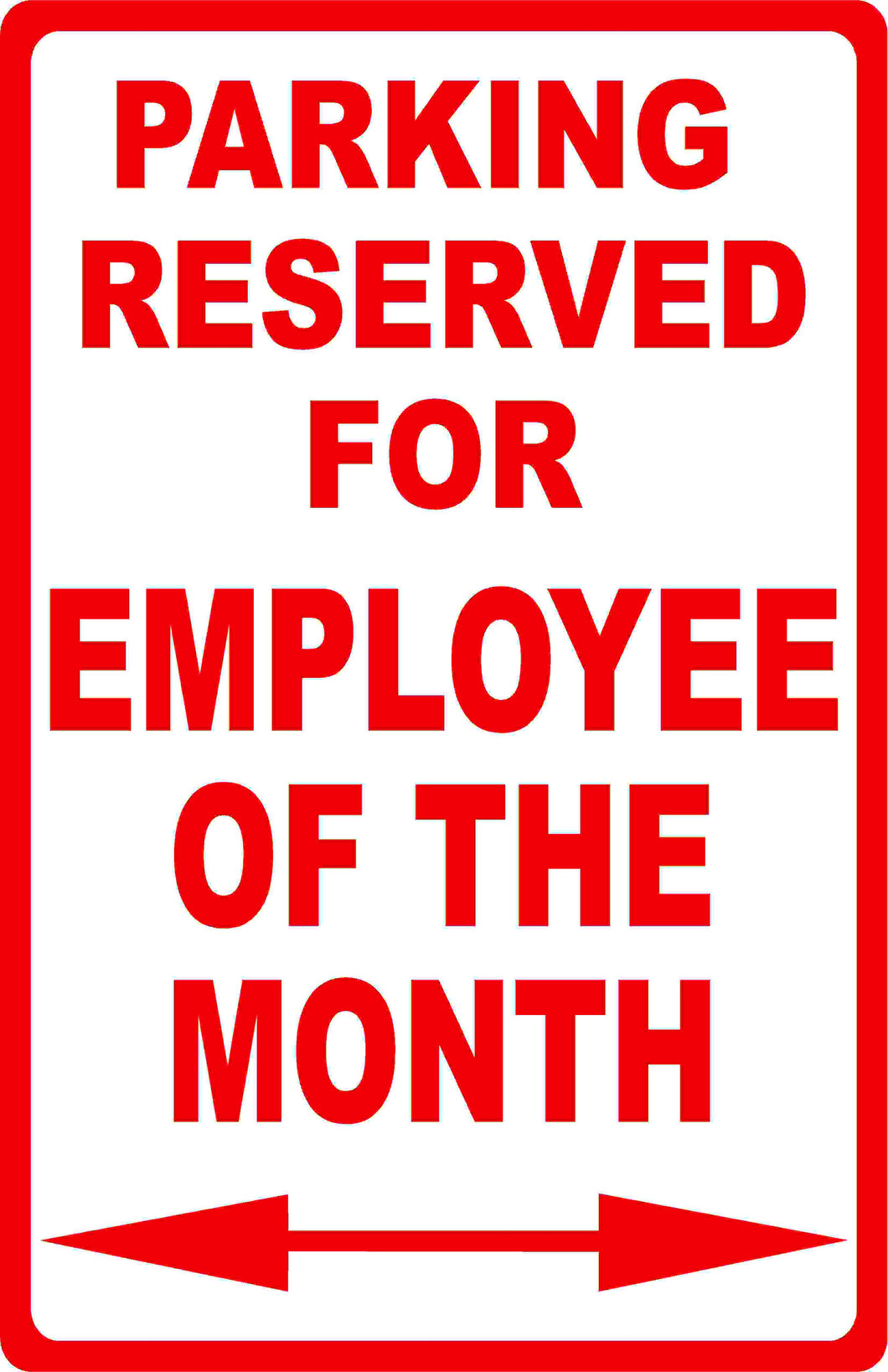 Parking Reserved for Employee of the Month Sign - Signs & Decals by SalaGraphics