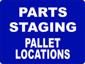 Parts & Staging Pallet Locations Warehouse Sign - Signs & Decals by SalaGraphics