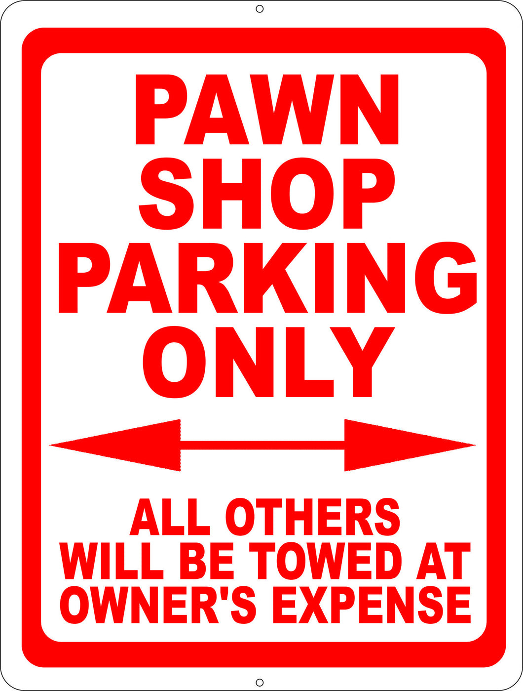 Pawn Shop Parking Only All Others Towed at Owners Expense Sign - Signs & Decals by SalaGraphics