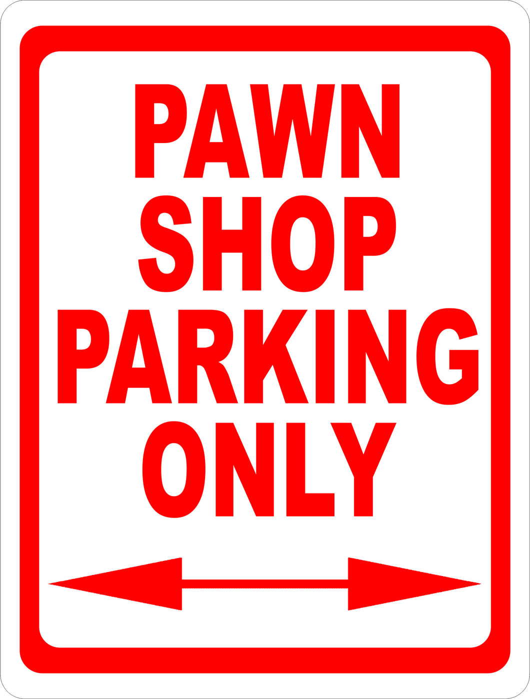 Pawn Shop Parking Only Sign