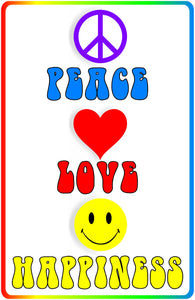 Peace Love Happiness Sign
