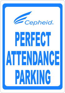 Perfect Attendance Parking Sign - Signs & Decals by SalaGraphics
