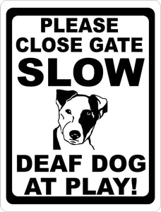 Please Close the Gate Slow Deaf Dog at Play Sign - Signs & Decals by SalaGraphics