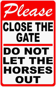 Close Gate Do Not Let Horse Out Sign by Sala Graphics