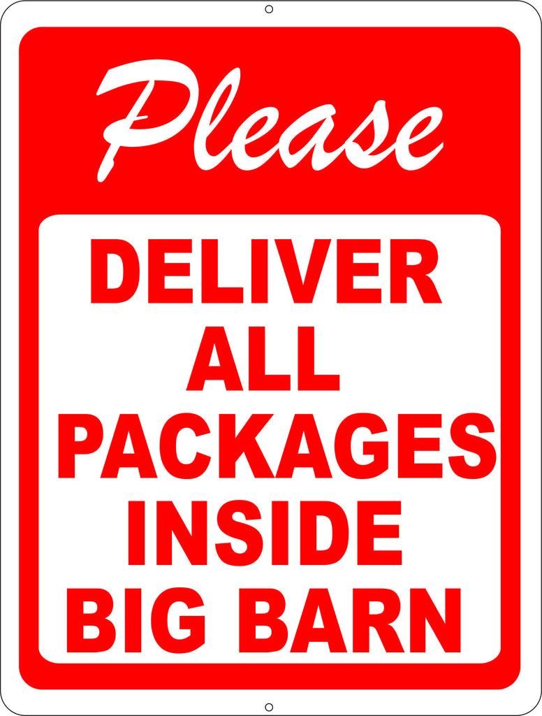 Please Deliver All Packages Inside Big Barn Sign - Signs & Decals by SalaGraphics