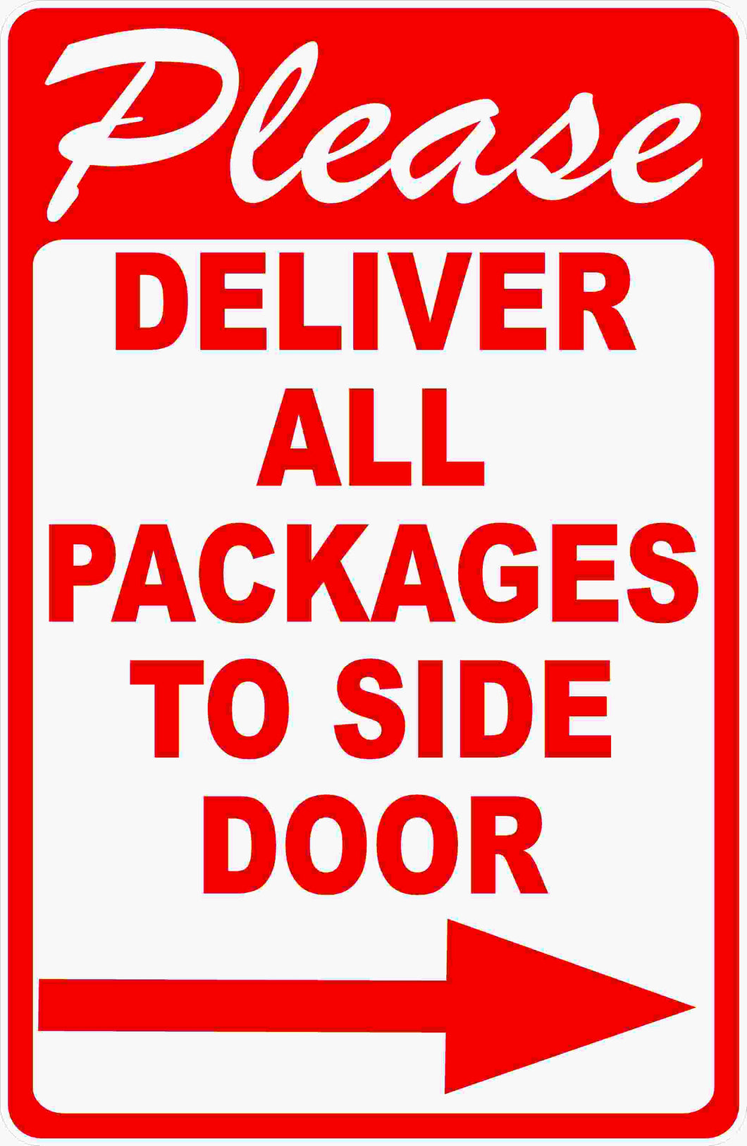 Please Deliver All Packages To Side Door Sign with Arrow