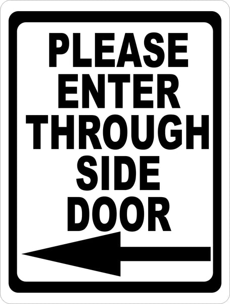 Please Enter Through Side Door With Directional Arrow Sign