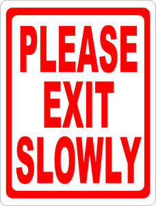 Please Exit Slowly Sign - Signs & Decals by SalaGraphics