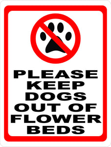 Keep Dogs Out of Flower Beds Sign