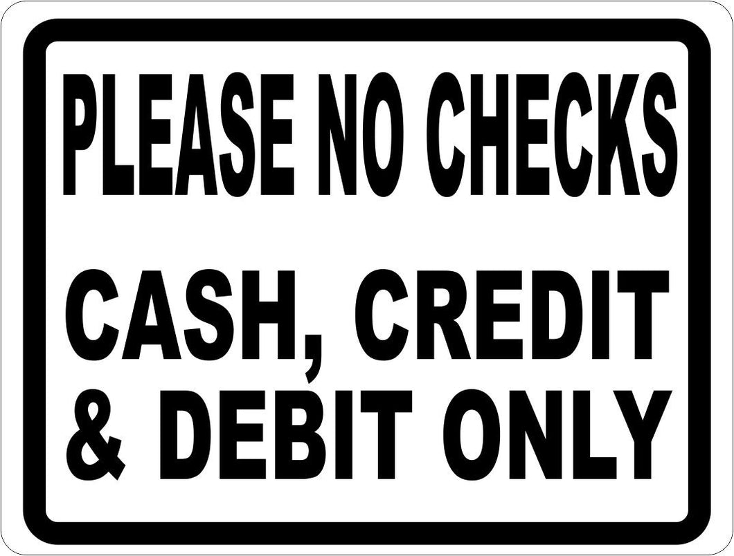 Please No Checks Cash Credit or Debit Sign - Signs & Decals by SalaGraphics