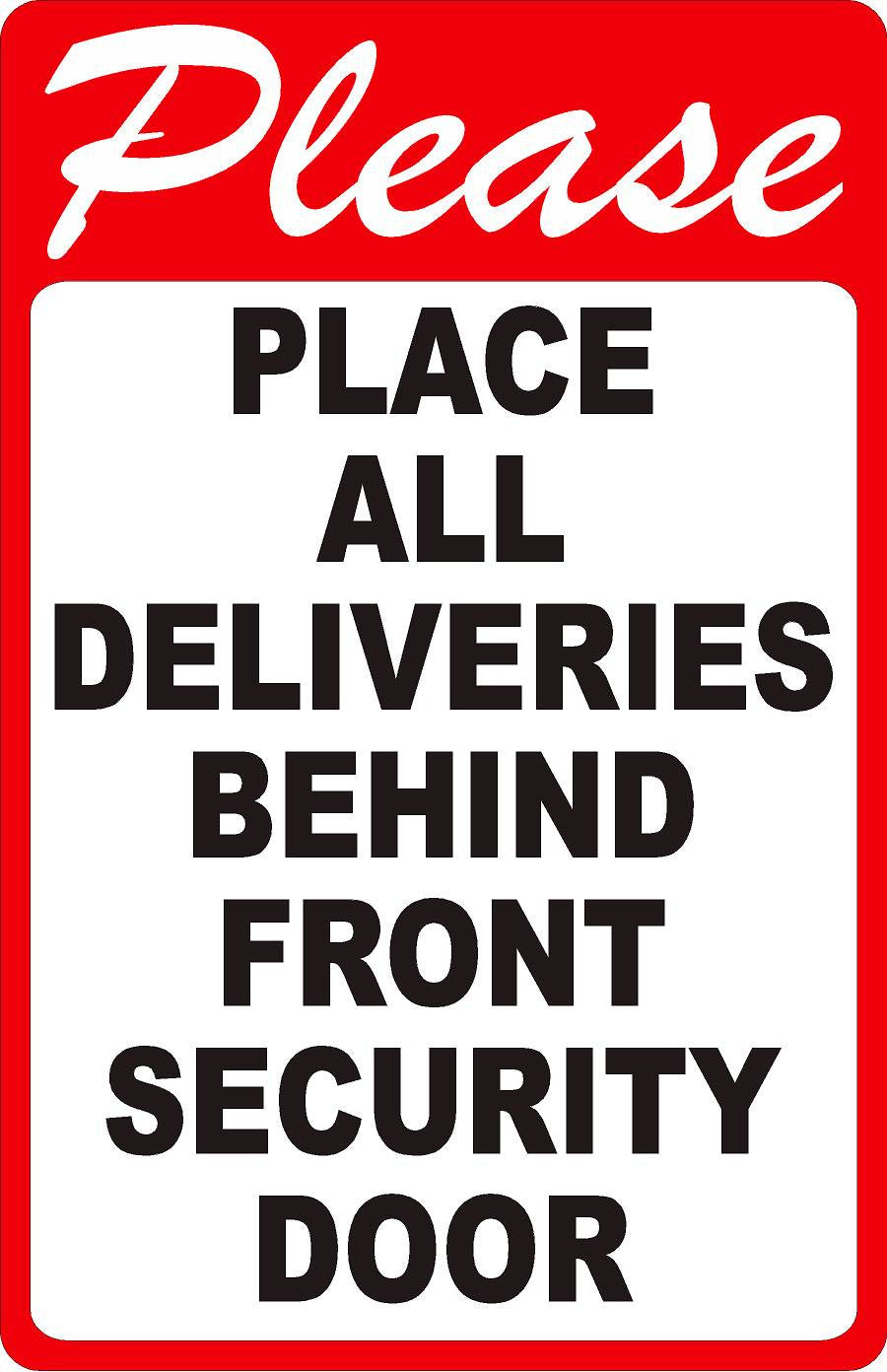 Please Place Deliveries Behind Security Door Sign