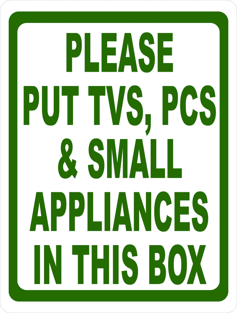 Please Put TVS PCS Small Appliances in this Box Sign