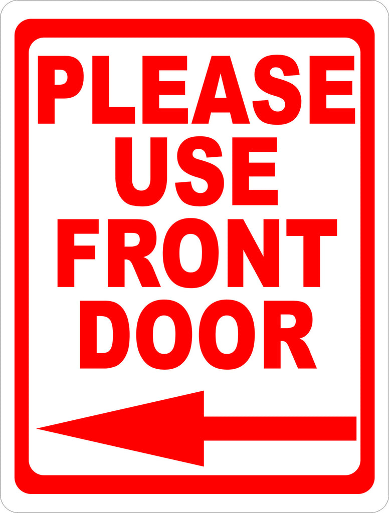Please Use Front Door w/ Arrow Metal Sign - Signs \u0026 Decals by SalaGraphics