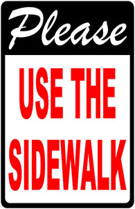 Use Sidewalks Sign by Sala Graphics