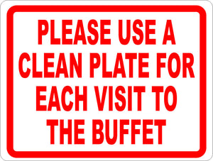 Please Use a Clean Plate for Each Visit to the Buffet Sign - Signs & Decals by SalaGraphics