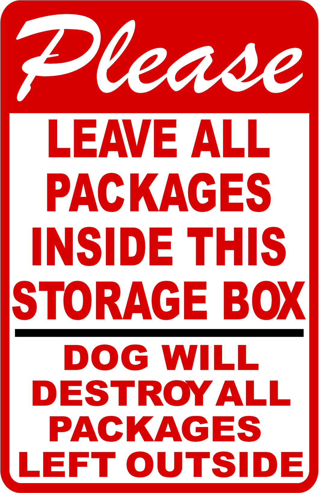 Please Leave All Packages Inside of Storage Box Dog Will Destroy Sign