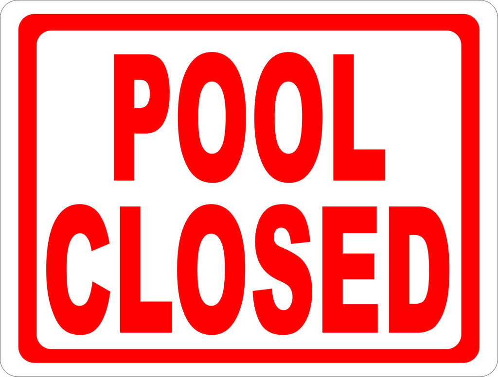 Pool Closed Sign - Signs & Decals by SalaGraphics