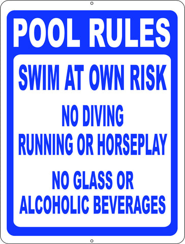 Pool Rules Swim Own Risk, No Diving Running, Horseplay, Glass or Alcoholic Beverages Sign