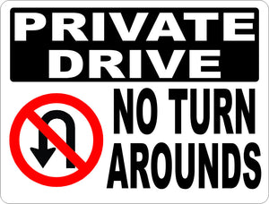Private Drive No Turn Arounds Sign w/Symbol - Signs & Decals by SalaGraphics